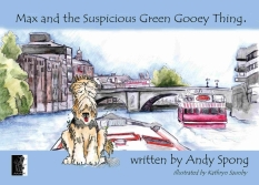 "Front cover of ""Max and the Suspicious Green Gooey Thing"" printed copy"